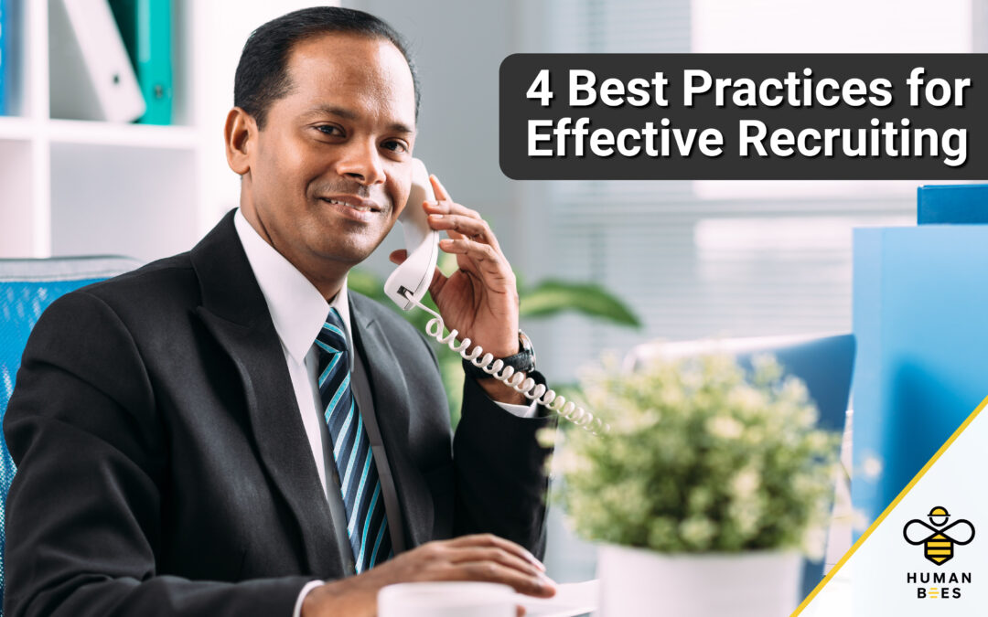 The 4 Best Practices for Effective Recruiting
