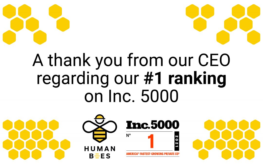A Thank You From Our CEO Regarding Human Bees' #1 Ranking on Inc. 5000